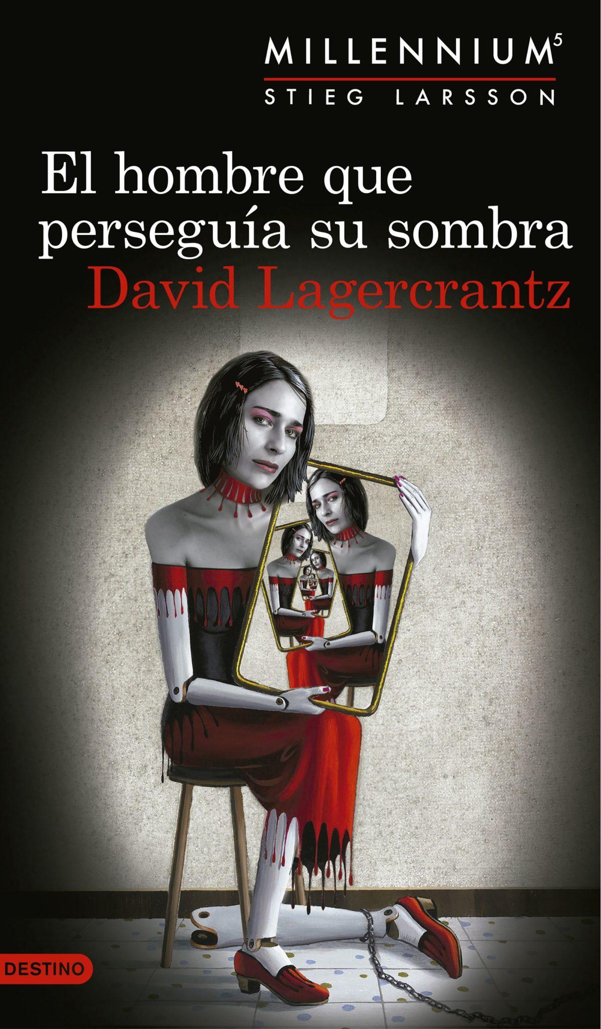 """""""El hombre que perseguía su sombra"""" (saga Millennium), de David Lagercrantz"""
